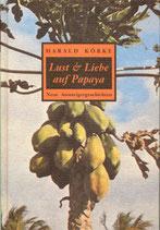 Körke, Harald: Lust und Liebe auf Papaya