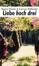 Nössler, Regina / Waffender, Corinna: Liebe hoch drei