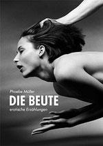 Müller, Phoebe: Die Beute