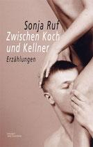 Ruf, Sonja: Zwischen Koch und Kellner