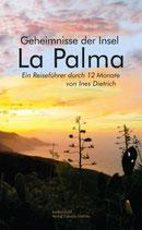 Dietrich, Ines: Geheimnisse der Insel La Palma