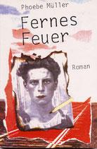 Müller, Phoebe: Fernes Feuer