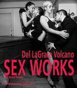 Volcano, Del LaGrace: Sex Works