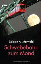 E-BOOK Maiwald, Salean A.: Schwebebahn zum Mond