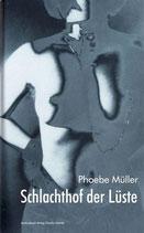 Müller, Phoebe: Schlachthof der Lüste