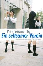 Kim Young-Ha: Ein seltsamer Verein