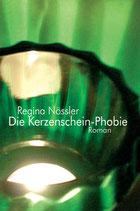 Nössler, Regina: Die Kerzenscheinphobie