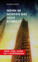 E-BOOK Berndl, Klaus, Mikati, Gitta, Krause, Michael (Hg.): Wortrandale: Wenn im Norden Das Licht schmilzt. Krimi, Liebe, Queer