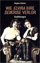 Nössler, Regina: Wie Elvira ihre Sexkrise verlor