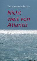De la Rosa, Victor Alámo: Nicht weit von Atlantis