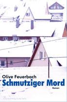 E-BOOK Feuerbach, Olive: Schmutziger Mord