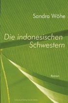 Wöhe, Sandra: Die indonesischen Schwestern