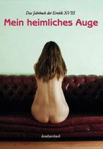 Mein heimliches Auge 18. Das Jahrbuch der Erotik 2003/2004