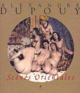 Dupouy, Alexandre: Scènes orientales