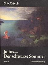 Rabsch, Udo: Julius oder der schwarze Sommer