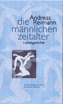 Reimann, Andreas: Die männlichen Zeitalter. Liebesgedichte