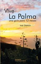 Vive La Palma. La Isla de La Palma – una guía  para 12 meses