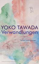 Tawada, Yoko: Verwandlungen. Tübinger Poetik Vorlesungen