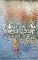 E-BOOK Tawada, Yoko: Fremde Wasser (in 2 Teilen). Teil 1: Yoko Tawada, Drei Vorlesungen