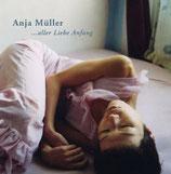 Müller, Anja: ... aller Liebe Anfang