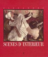 Dupouy, Alexandre: Scènes d'Intérieur