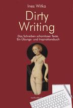 Witka, Ines: Dirty Writing. Das Schreiben schamloser Texte.