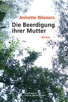 Wieners, Annette: Die Beerdigung ihrer Mutter