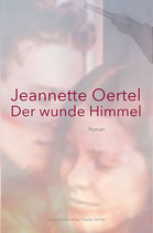 Oertel, Jeannette: Der wunde Himmel. Roman