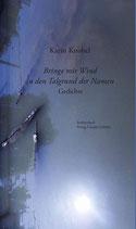 Knobel, Karin: Bringe mir Wind in den Talgrund der Namen. Gedichte