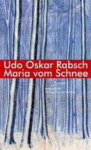 Rabsch, Udo Oskar: Maria vom Schnee