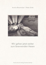 Ertle, Peter, Bremicker, Armin: Wir gehen jetzt weiter zum brennenden Hasen