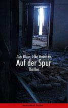 Blum, Jule / Heinicke, Elke: Auf der Spur