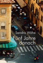 Wöhe, Sandra: Fünf Jahre danach