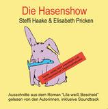 Haake, Steffi & Pricken, Elisabeth: Die Hasenshow. Hörbuch