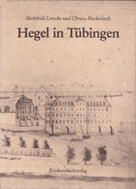 Hegel in Tübingen (Christa Heckenesch und Mechthild Lemcke)