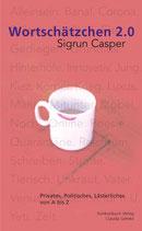 E-BOOK Casper, Sigrun: Wortschätzchen 2.0. Privates, Politisches, Lästerliches