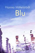 E-BOOK Mittelstädt, Hanna: Blu. Love Story