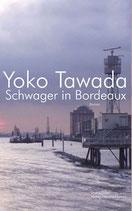 Tawada, Yoko: Schwager in Bordeaux