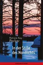 Parker, Patricia Kay: In der Stille des Nordlichts