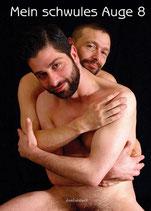 Mein schwules Auge 08. Das schwule Jahrbuch der Erotik 2011/2012