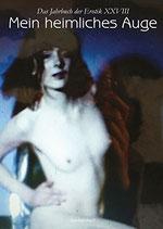 Mein heimliches Auge 28. Das Jahrbuch der Erotik 2013/2014