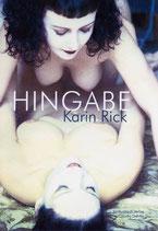 Rick, Karin: Hingabe