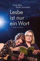 E-BOOK Bax, Anne/ Auweiler, Anika: Lesbe ist nur ein Wort. Texte und Lieder rund um die Liebe