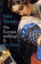 Tawada, Yoko: Wo Europa anfängt / Ein Gast
