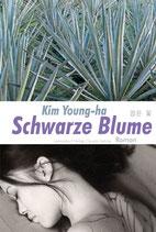 Kim Young-ha: Schwarze Blume