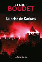 La prise de Karkass - Claude Boudet