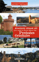 Absolutely almost all you need to know about the Pyrénées Orientales - Jane Mann / Kate Hareng