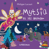 Mytsia et les animaux - Philippe Lacourt