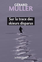 Sur la trace des skieurs disparus - Gérard Muller