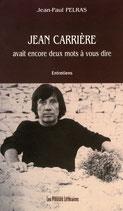 Jean Carrière avait encore deux mots à vous dire - Jean-Paul Pelras